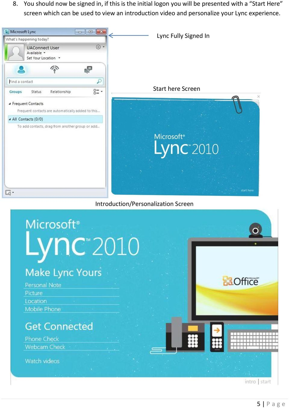 introduction video and personalize your Lync experience.