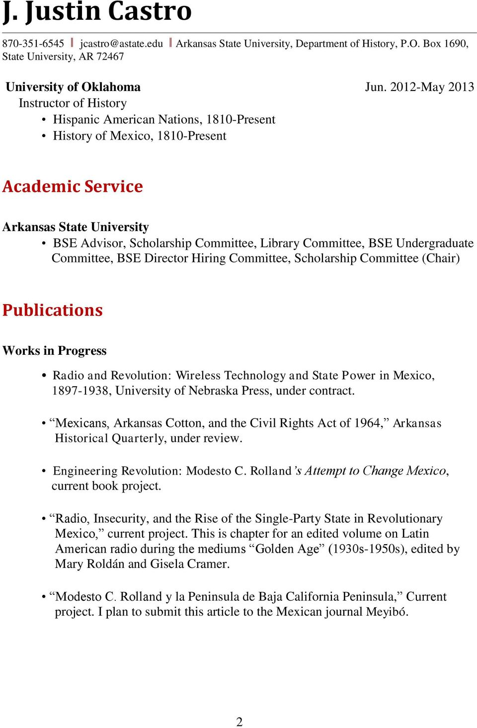 Committee, BSE Undergraduate Committee, BSE Director Hiring Committee, Scholarship Committee (Chair) Publications Works in Progress Radio and Revolution: Wireless Technology and State Power in