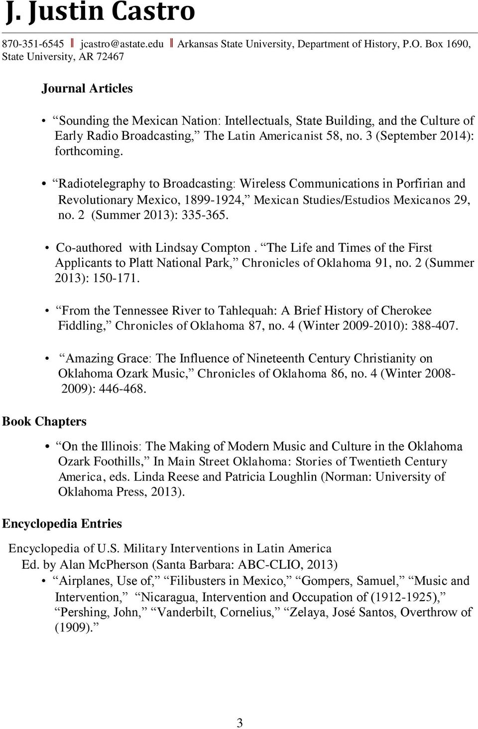 Co-authored with Lindsay Compton. The Life and Times of the First Applicants to Platt National Park, Chronicles of Oklahoma 91, no. 2 (Summer 2013): 150-171.