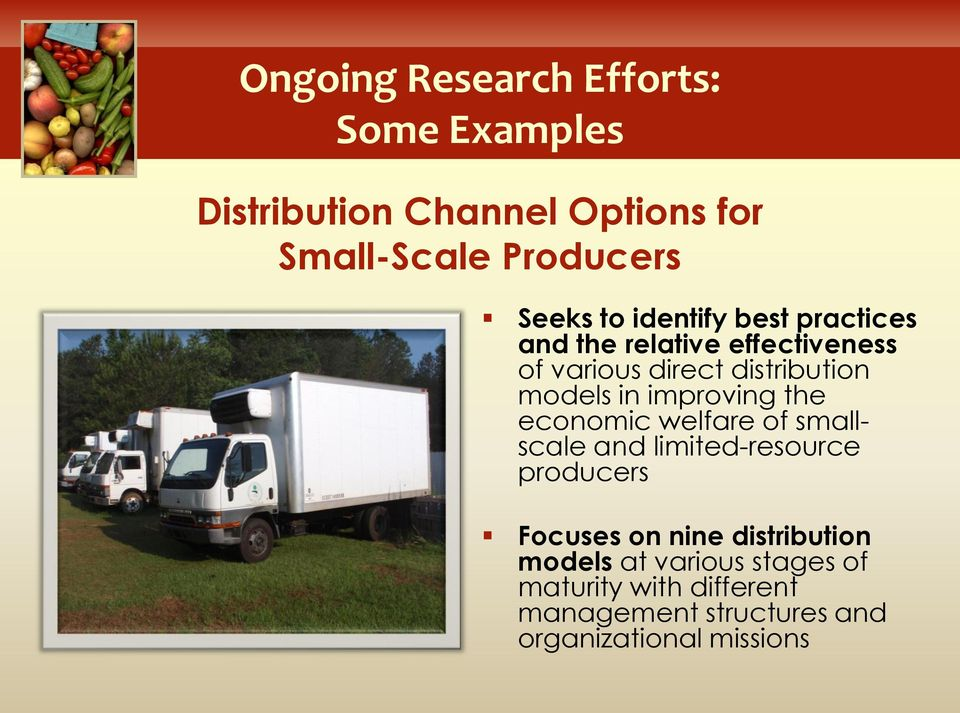 improving the economic welfare of smallscale and limited-resource producers Focuses on nine