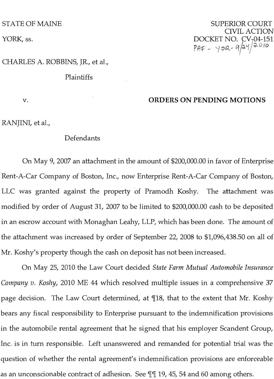 , now Enterprise Rent-A-Car Company of Boston, LLC was granted against the property of Pramodh Koshy. The attachment was modified by order of August 31, 2007 to be limited to $200,000.