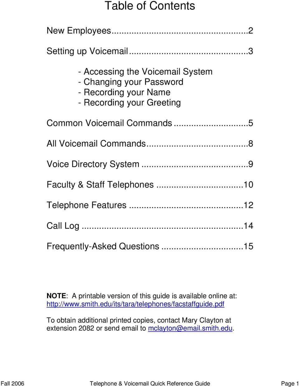 ..8 Voice Directory System...9 Faculty & Staff Telephones...10 Telephone Features...12 Call Log...14 Frequently-Asked Questions.