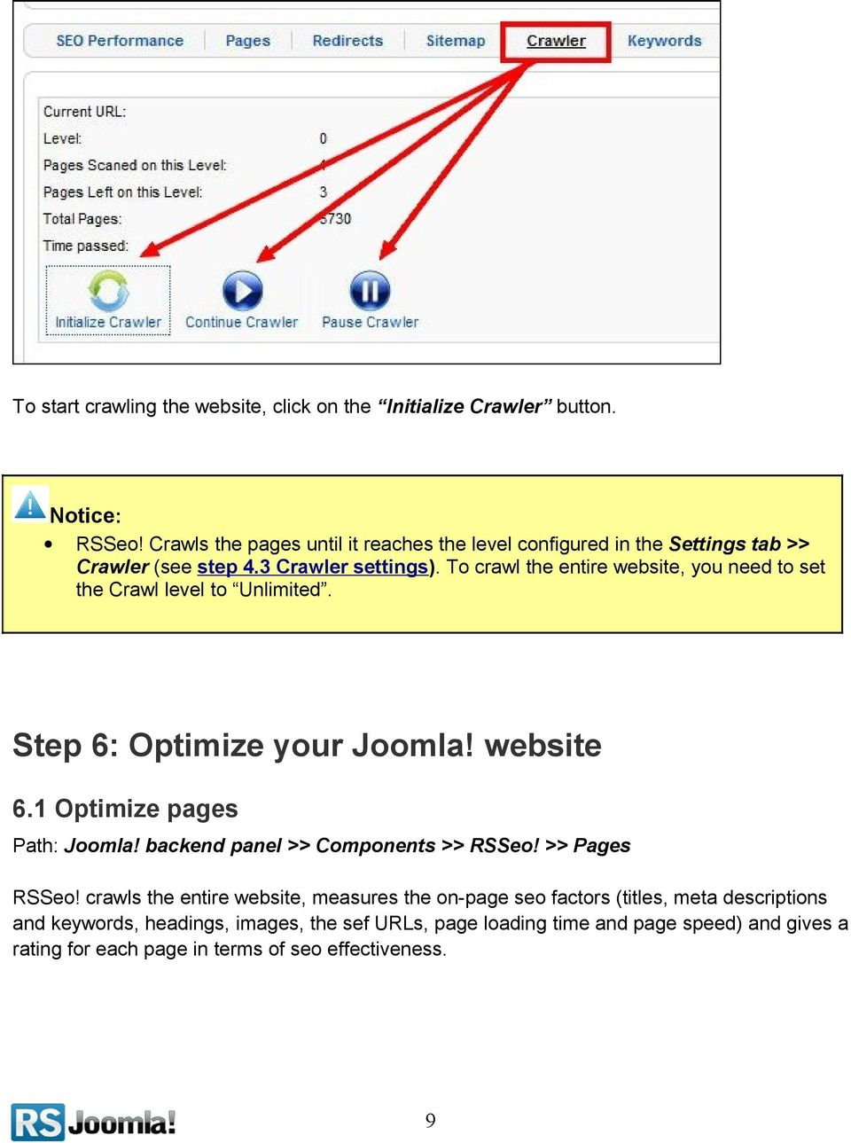 To crawl the entire website, you need to set the Crawl level to Unlimited. Step 6: Optimize your Joomla! website 6.1 Optimize pages Path: Joomla!