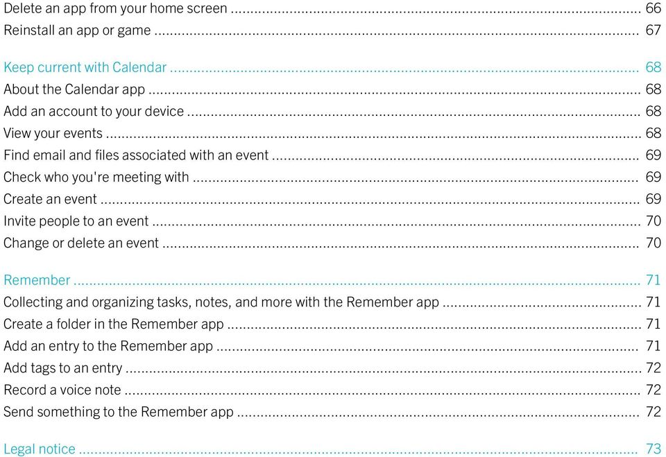 .. 70 Change or delete an event... 70 Remember... 71 Collecting and organizing tasks, notes, and more with the Remember app... 71 Create a folder in the Remember app.