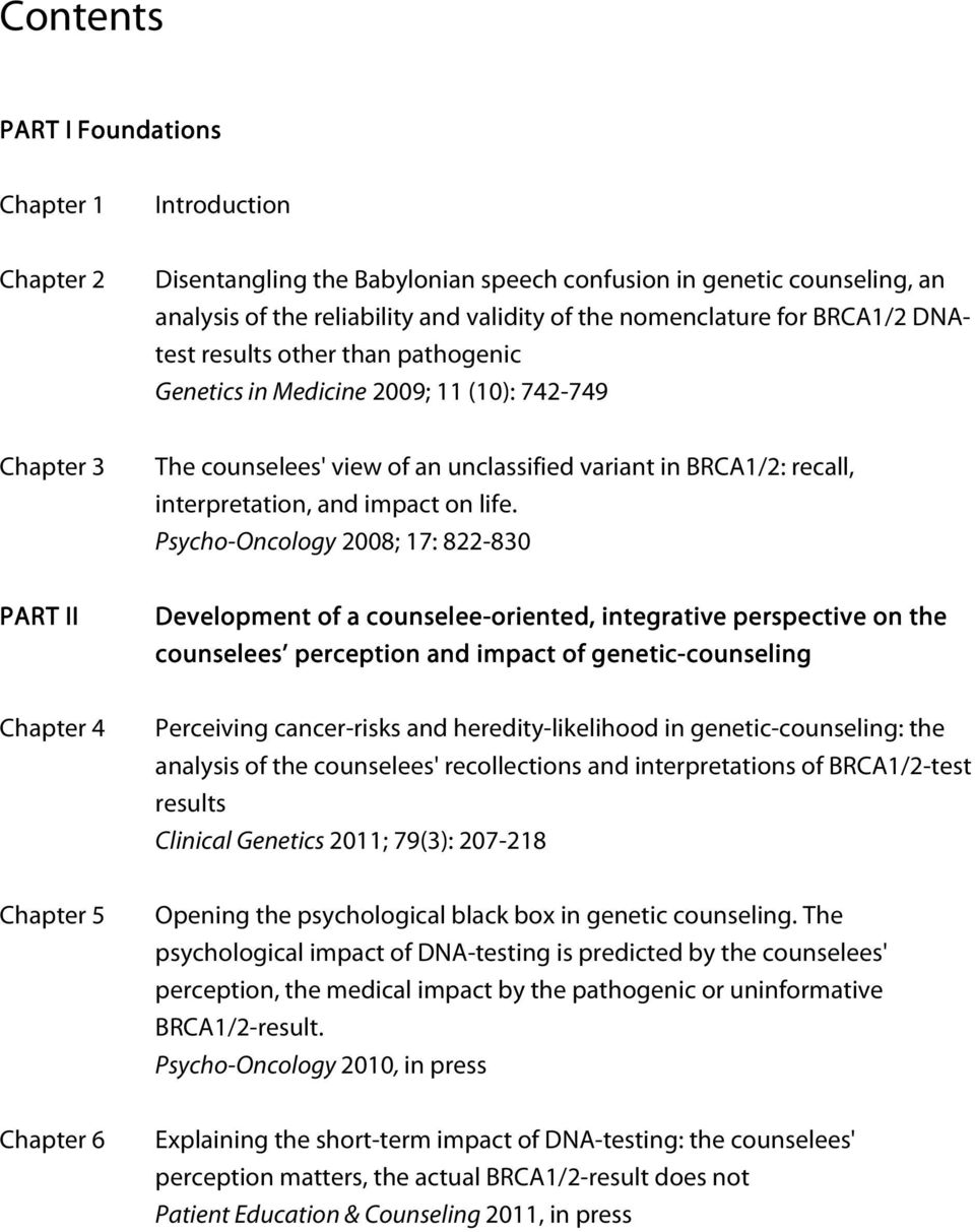 life. Psycho-Oncology 2008; 17: 822-830 PART II Development of a counselee-oriented, oriented, integrative perspective on the counselees perception and impact of genetic netic-counseling counseling