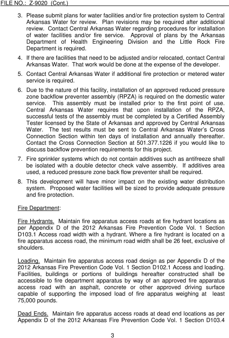 Approval of plans by the Arkansas Department of Health Engineering Division and the Little Rock Fire Department is required. 4.