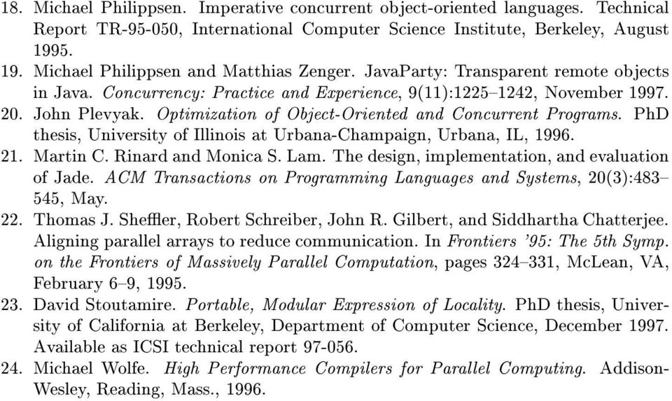 Optimization of Object-Oriented and Concurrent Programs. PhD thesis, University of Illinois at Urbana-Champaign, Urbana, IL, 1996. 21. Martin C. Rinard and Monica S. Lam.