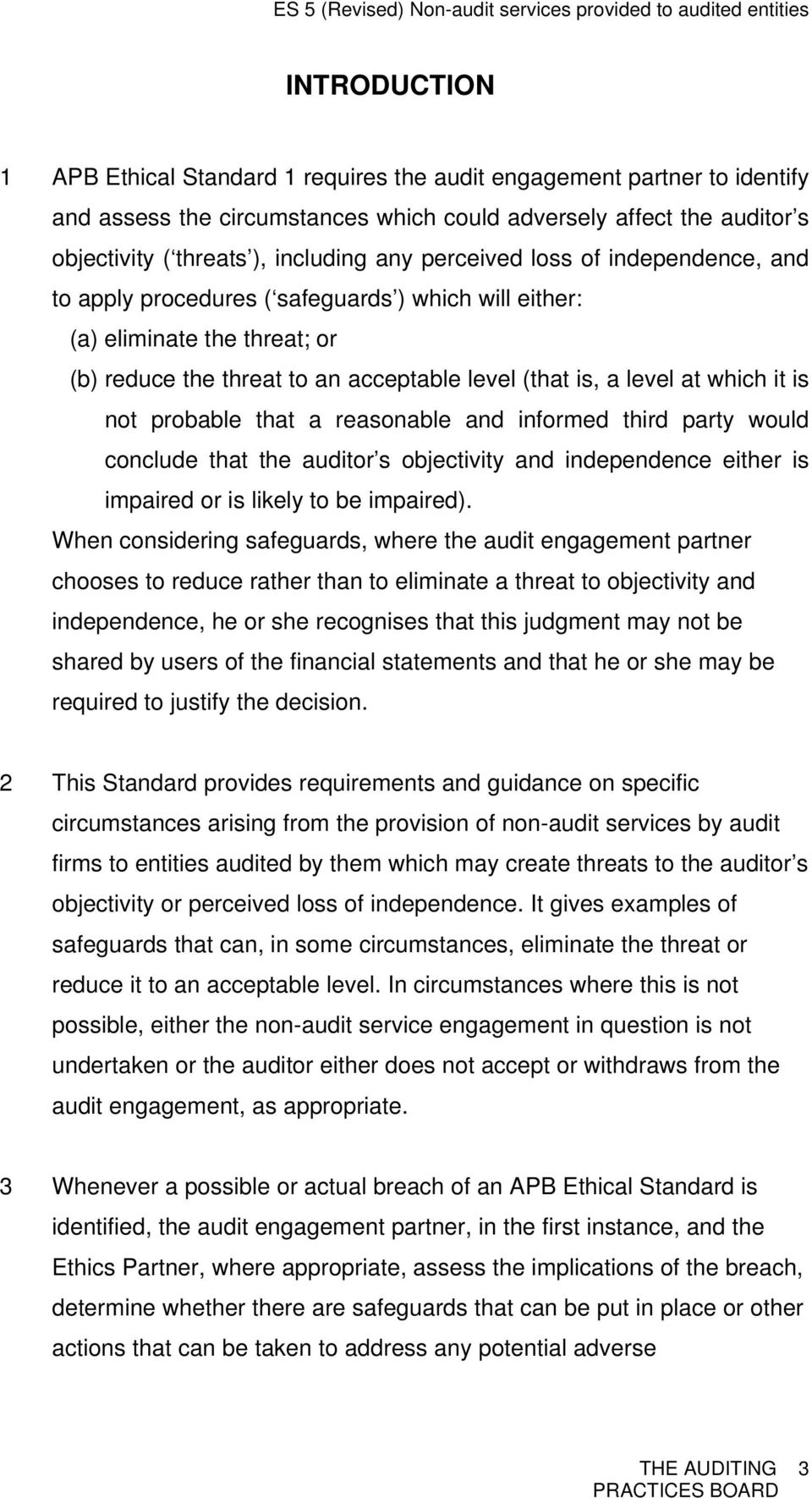 not probable that a reasonable and informed third party would conclude that the auditor s objectivity and independence either is impaired or is likely to be impaired).