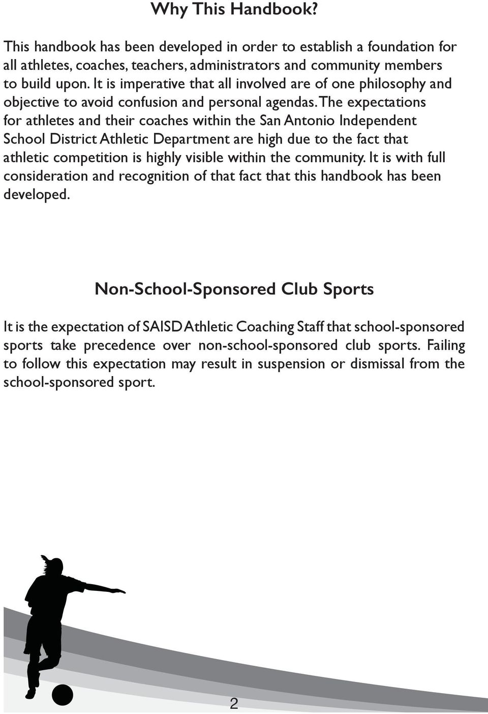 The expectations for athletes and their coaches within the San Antonio Independent School District Athletic Department are high due to the fact that athletic competition is highly visible within the