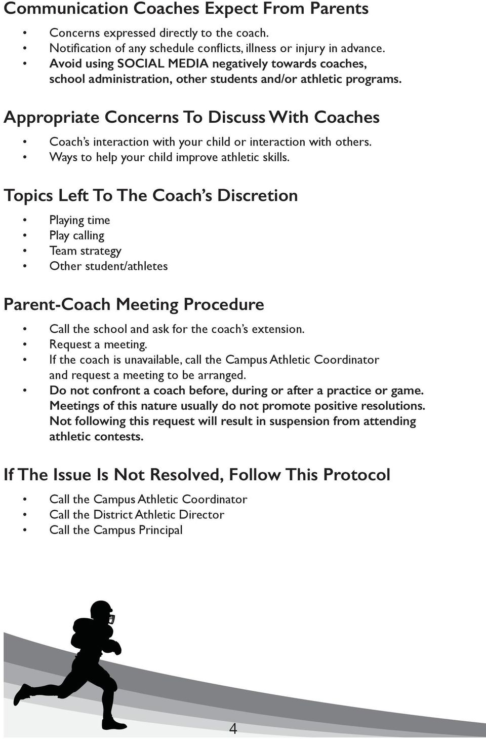 Appropriate Concerns To Discuss With Coaches Coach s interaction with your child or interaction with others. Ways to help your child improve athletic skills.