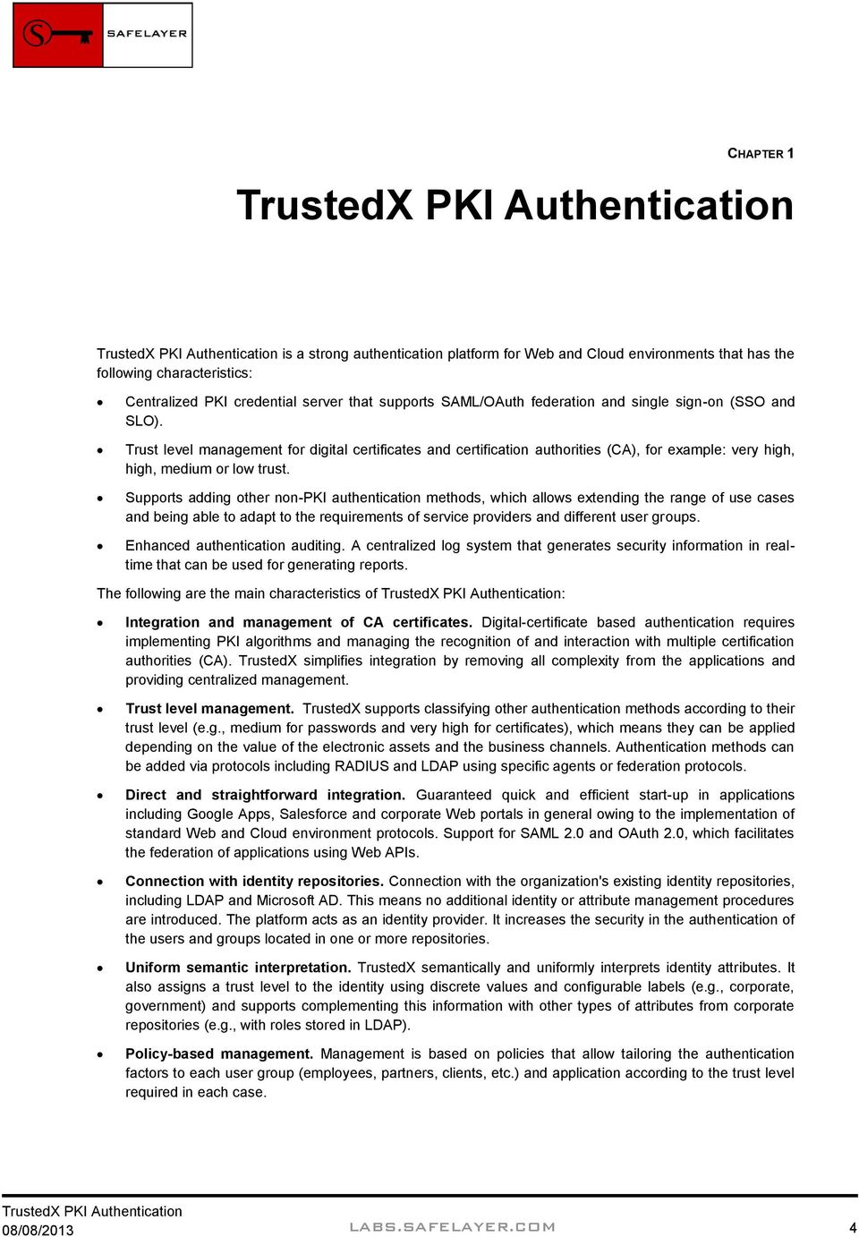 Supports adding other non-pki authentication methods, which allows extending the range of use cases and being able to adapt to the requirements of service providers and different user groups.