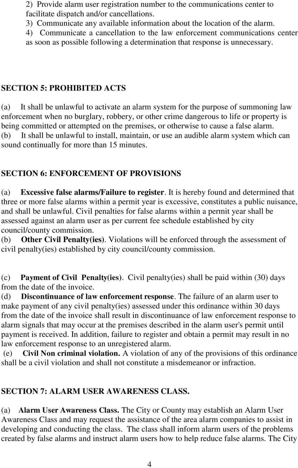 SECTION 5: PROHIBITED ACTS (a) It shall be unlawful to activate an alarm system for the purpose of summoning law enforcement when no burglary, robbery, or other crime dangerous to life or property is