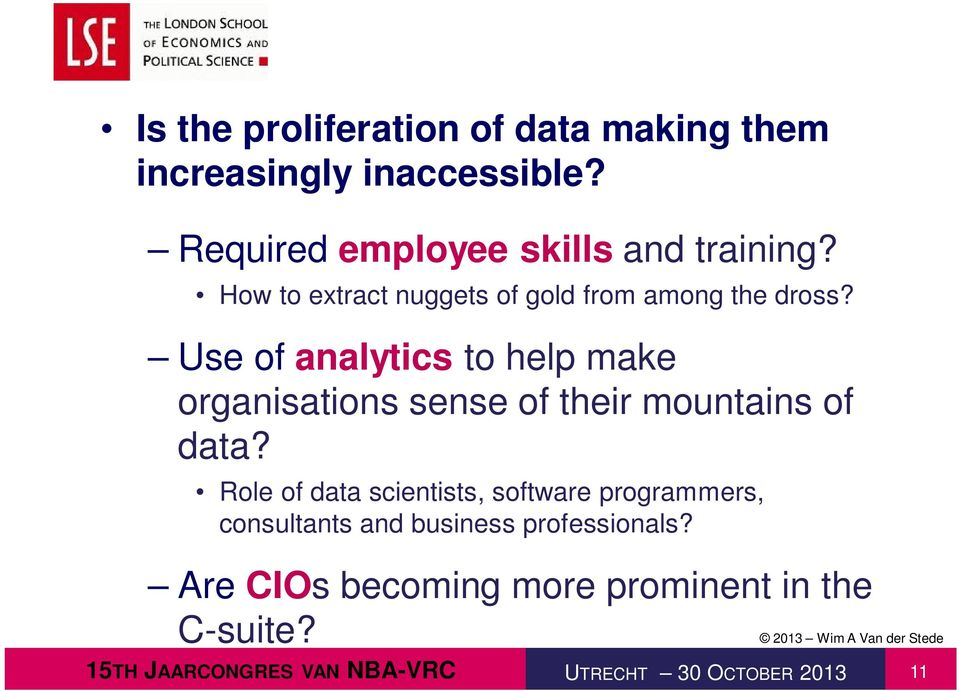 Use of analytics to help make organisations sense of their mountains of data?