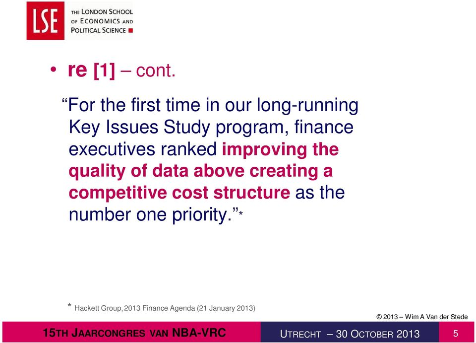 executives ranked improving the quality of data above creating a competitive