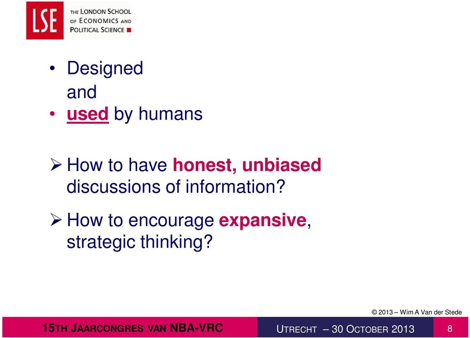 How to encourage expansive, strategic thinking?