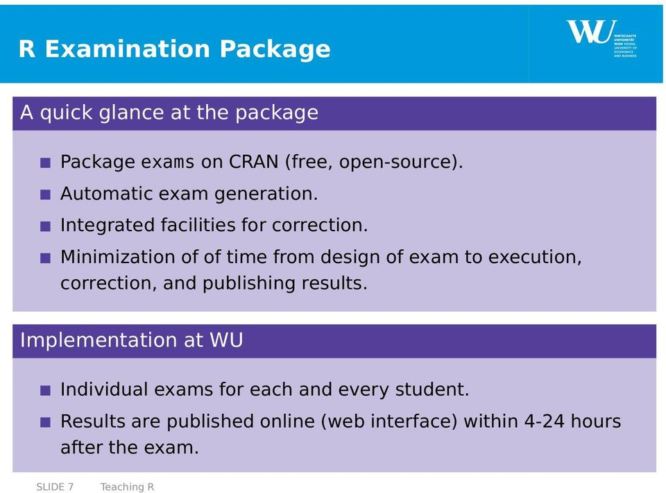 Minimization of of time from design of exam to execution, correction, and publishing results.