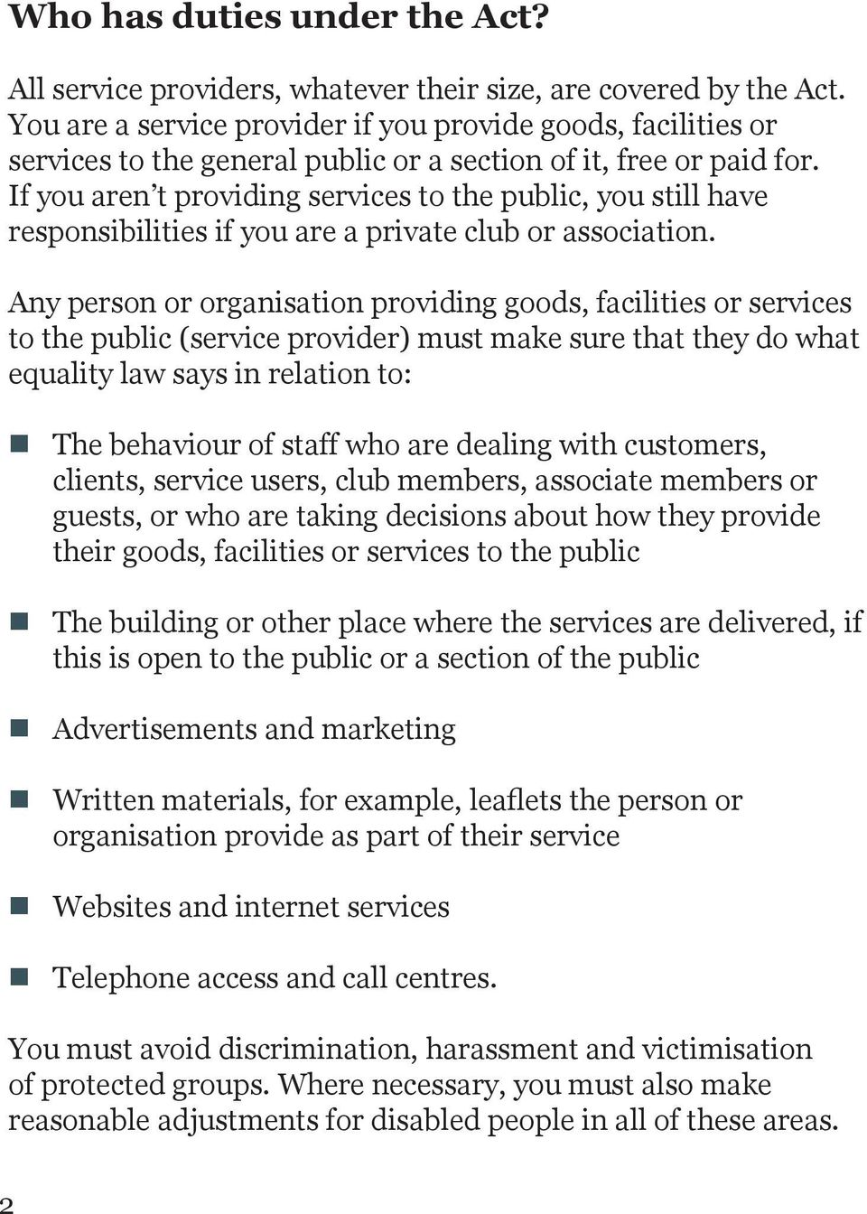 If you aren t providing services to the public, you still have responsibilities if you are a private club or association.