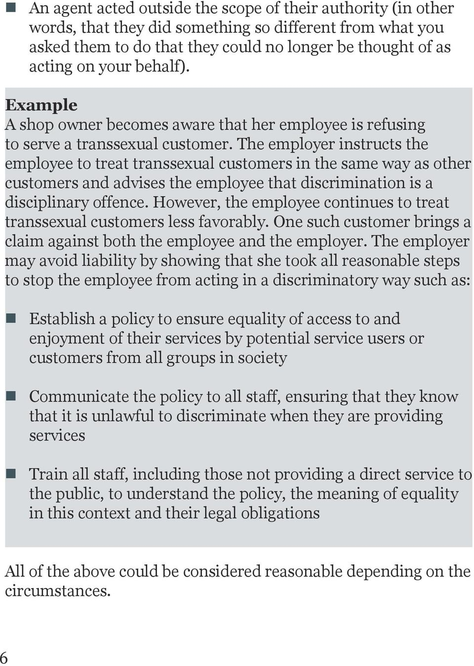 The employer instructs the employee to treat transsexual customers in the same way as other customers and advises the employee that discrimination is a disciplinary offence.