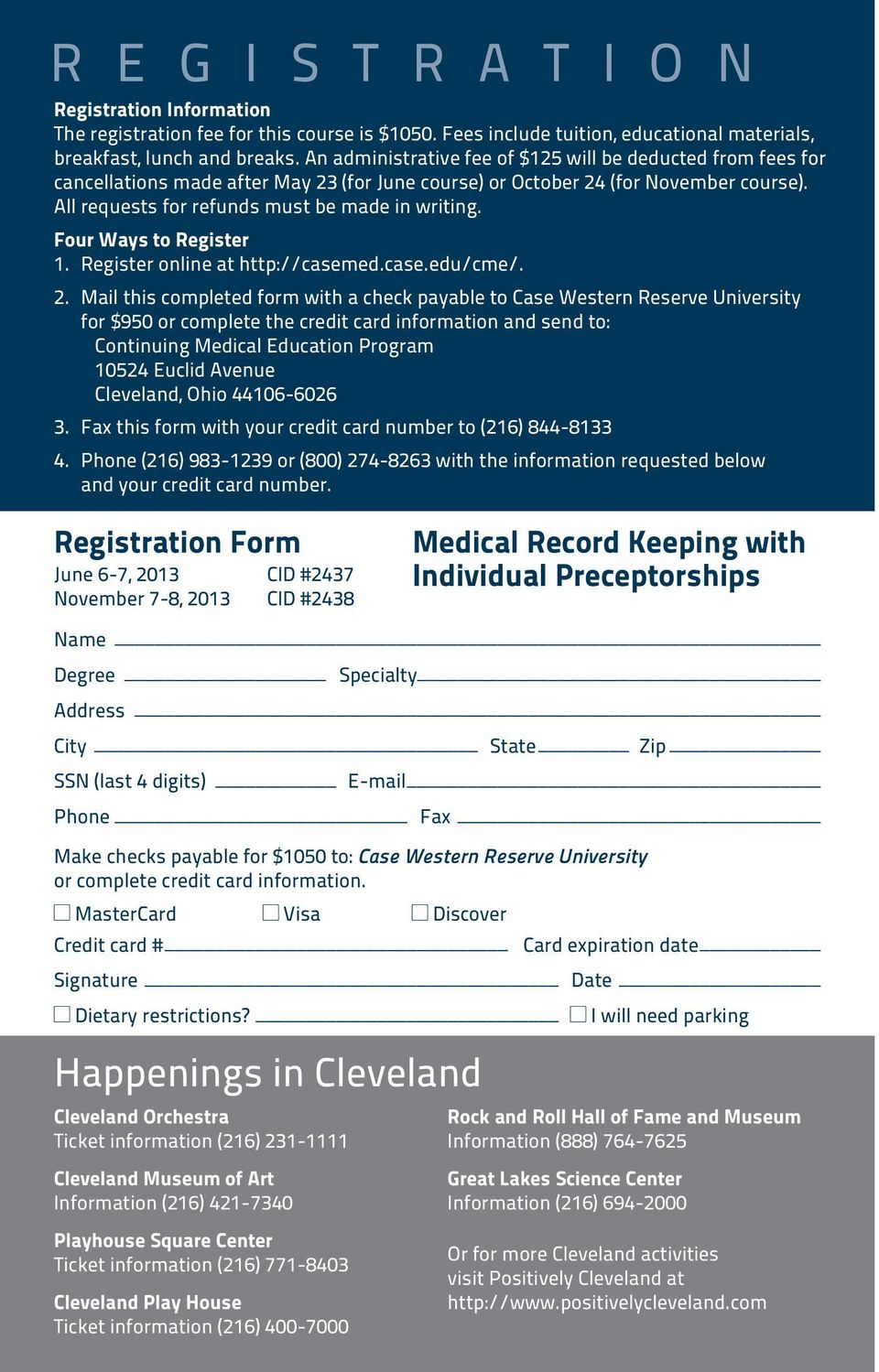 Four Ways to Register 1. Register online at http://casemed.case.edu/cme/. 2.