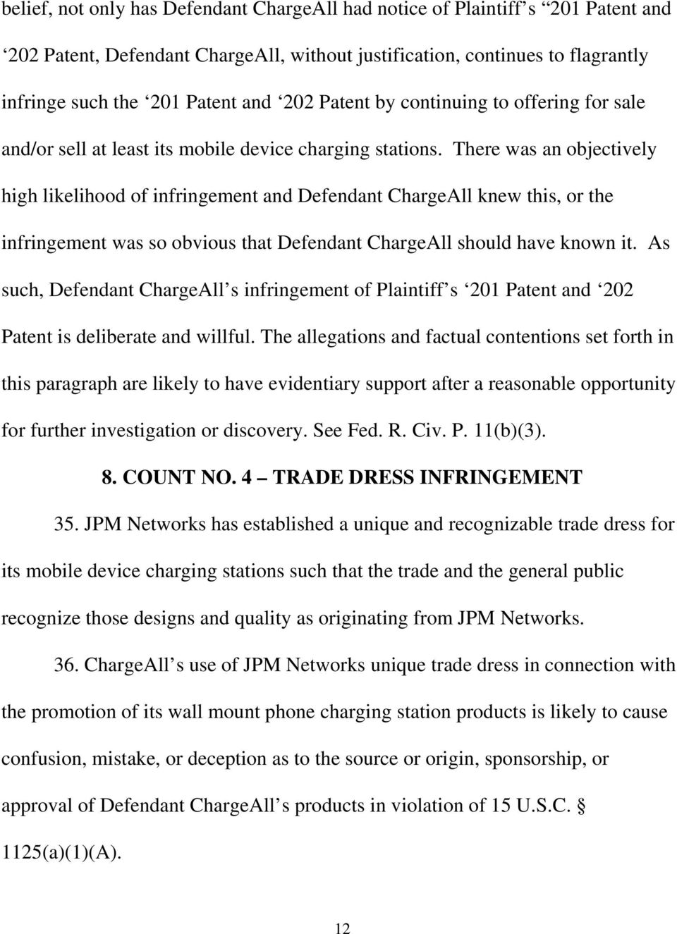 There was an objectively high likelihood of infringement and Defendant ChargeAll knew this, or the infringement was so obvious that Defendant ChargeAll should have known it.
