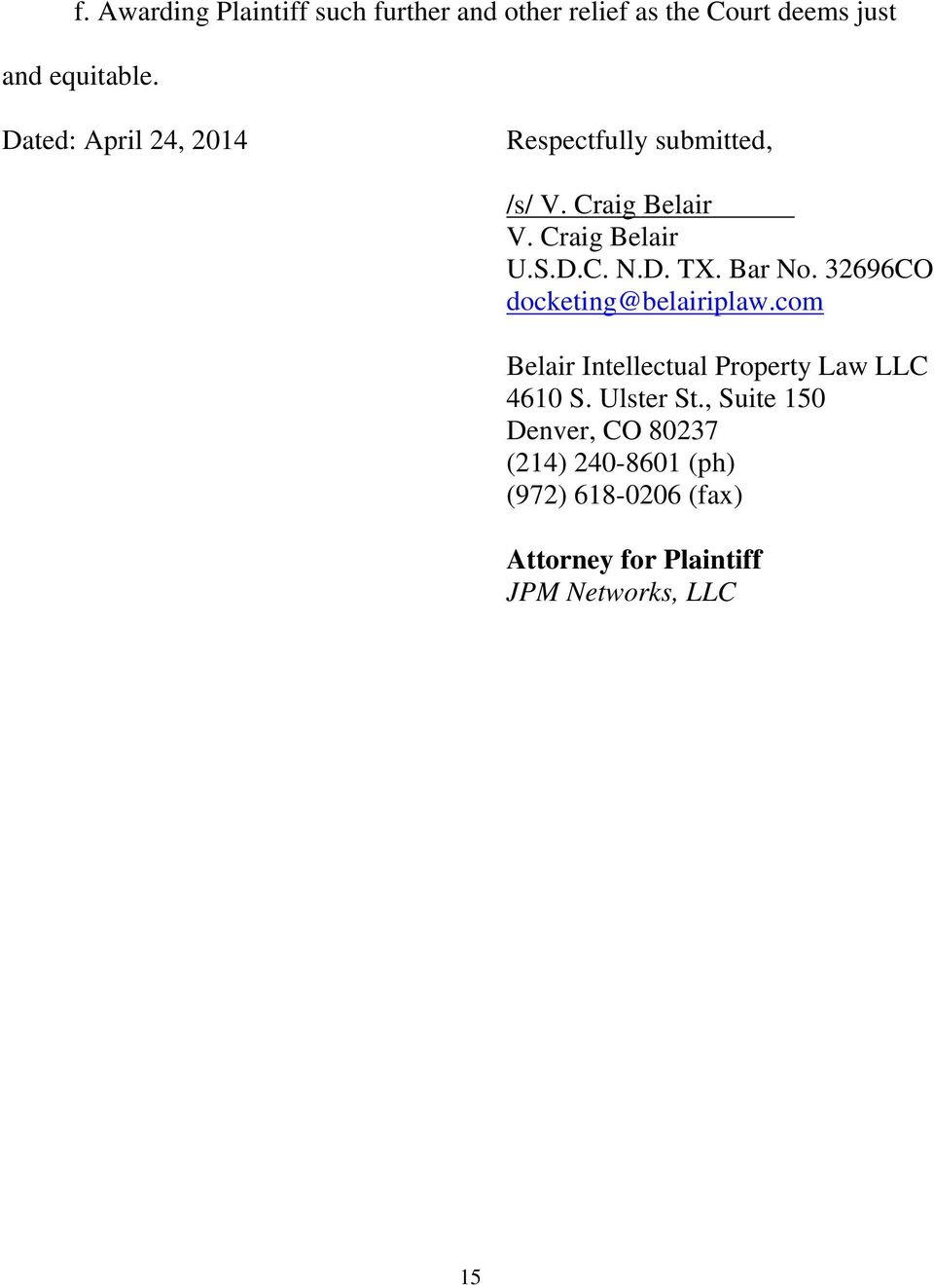 Bar No. 32696CO docketing@belairiplaw.com Belair Intellectual Property Law LLC 4610 S. Ulster St.
