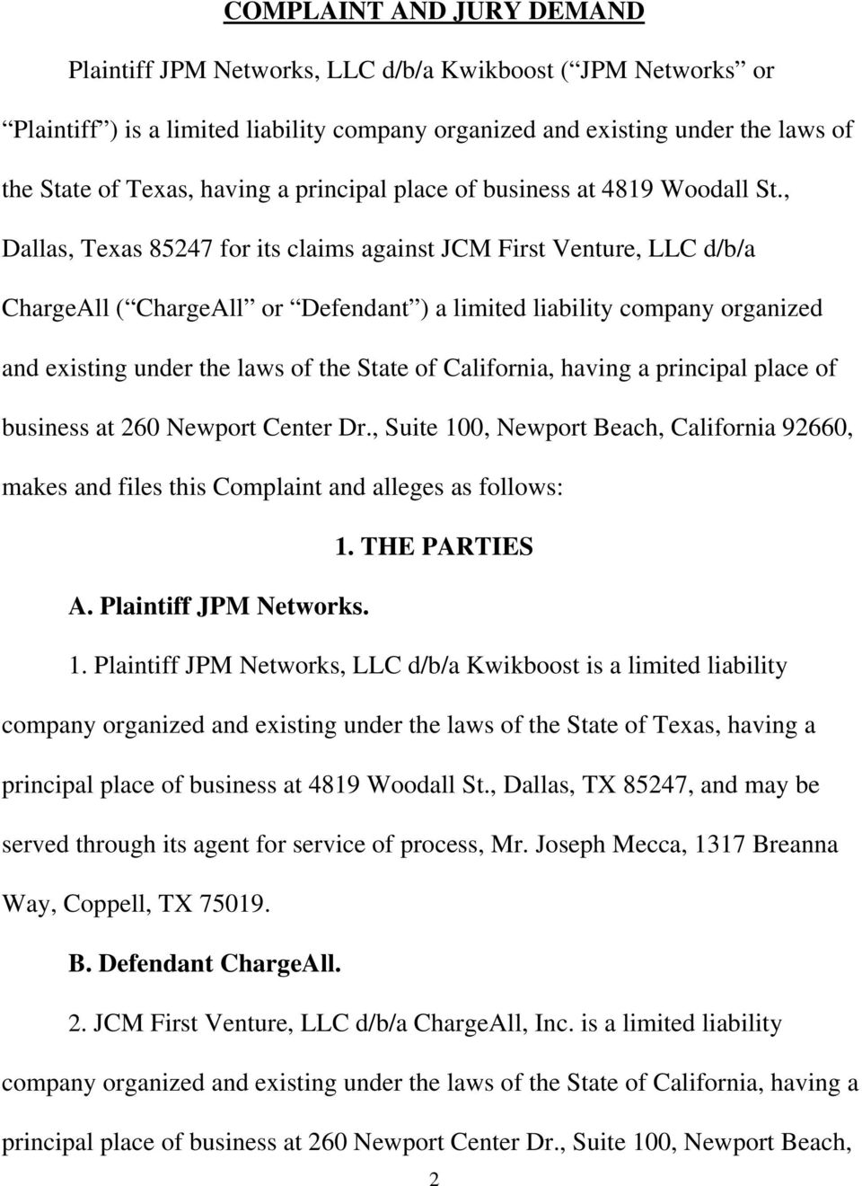 , Dallas, Texas 85247 for its claims against JCM First Venture, LLC d/b/a ChargeAll ( ChargeAll or Defendant ) a limited liability company organized and existing under the laws of the State of
