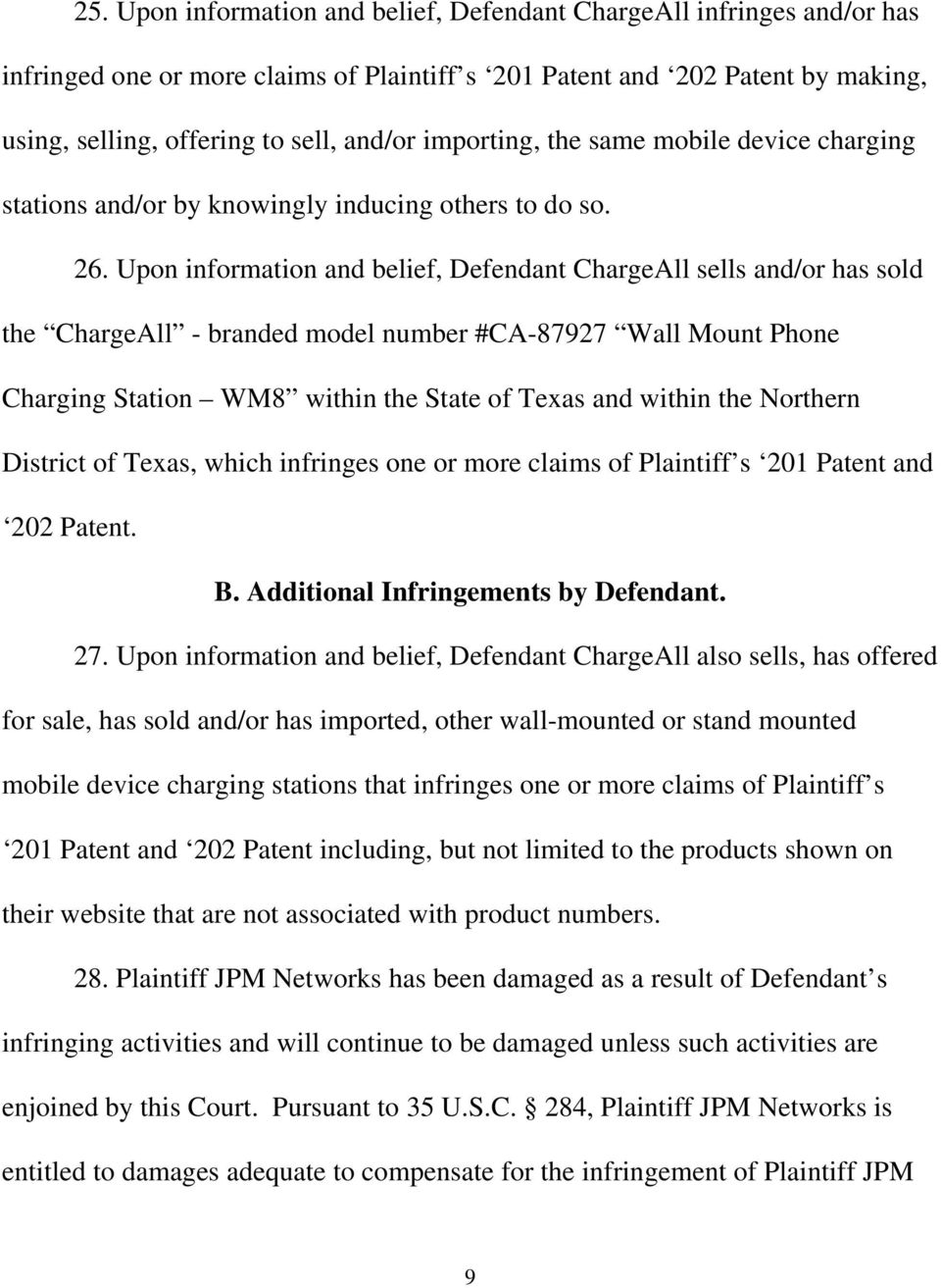 Upon information and belief, Defendant ChargeAll sells and/or has sold the ChargeAll - branded model number #CA-87927 Wall Mount Phone Charging Station WM8 within the State of Texas and within the