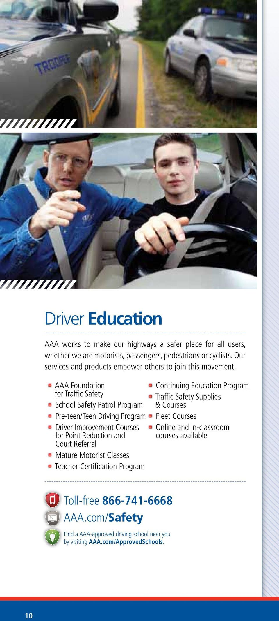 aaa Foundation for Traffic Safety School Safety Patrol Program Pre-teen/Teen Driving Program Driver Improvement Courses for Point Reduction and Court Referral