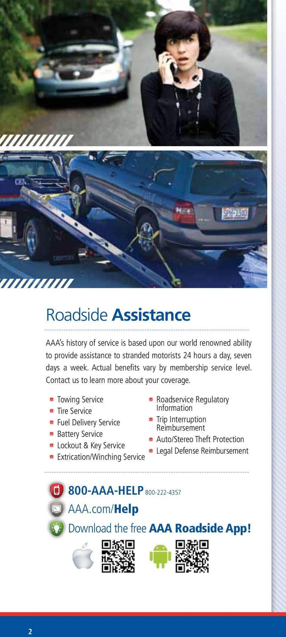 Towing Service Tire Service Fuel Delivery Service Battery Service Lockout & Key Service Extrication/Winching Service Roadservice Regulatory