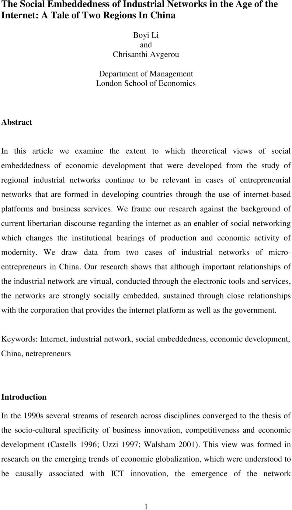relevant in cases of entrepreneurial networks that are formed in developing countries through the use of internet-based platforms and business services.