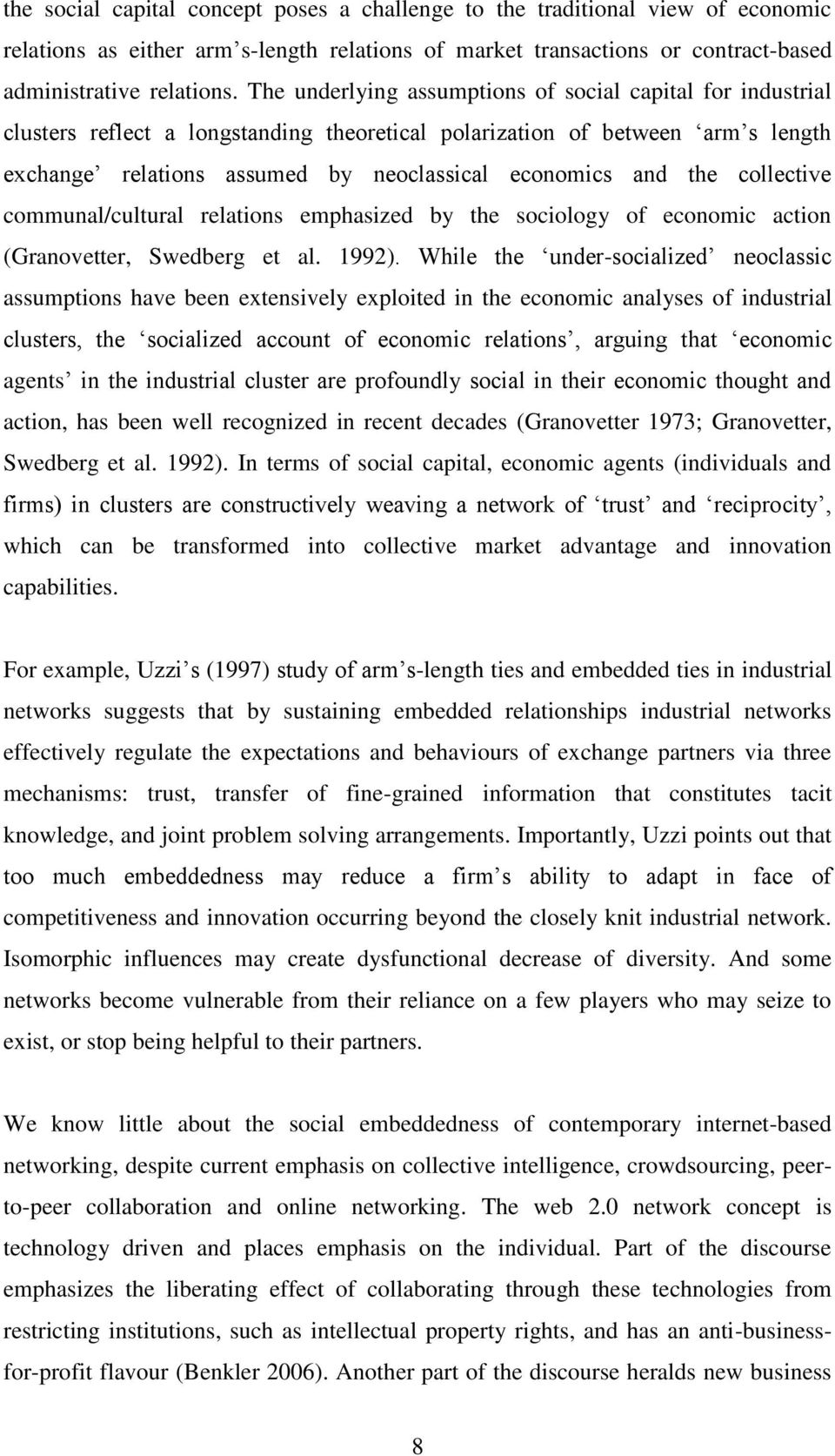 the collective communal/cultural relations emphasized by the sociology of economic action (Granovetter, Swedberg et al. 1992).
