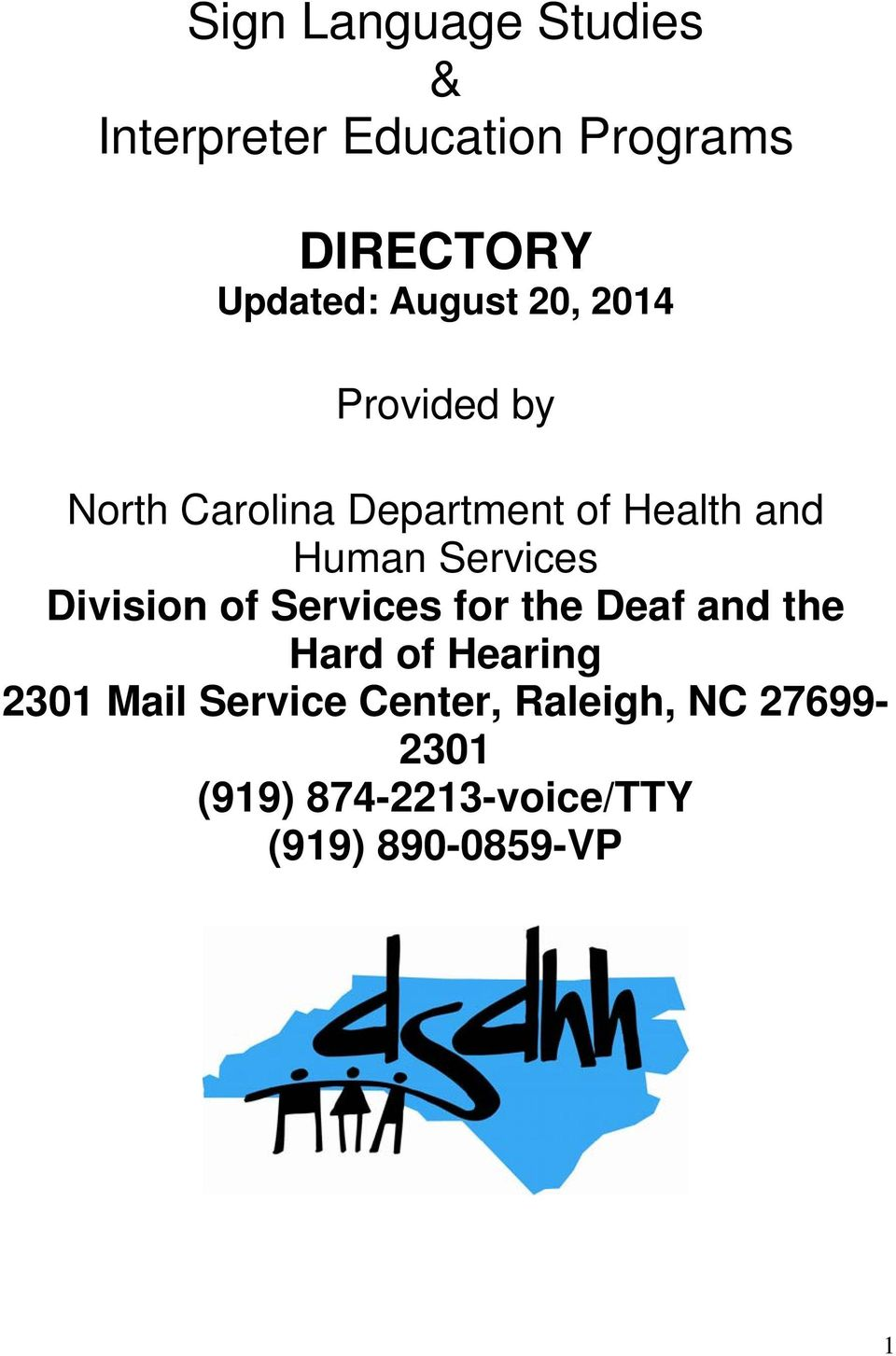 Services Division of Services for the Deaf and the Hard of Hearing 2301 Mail