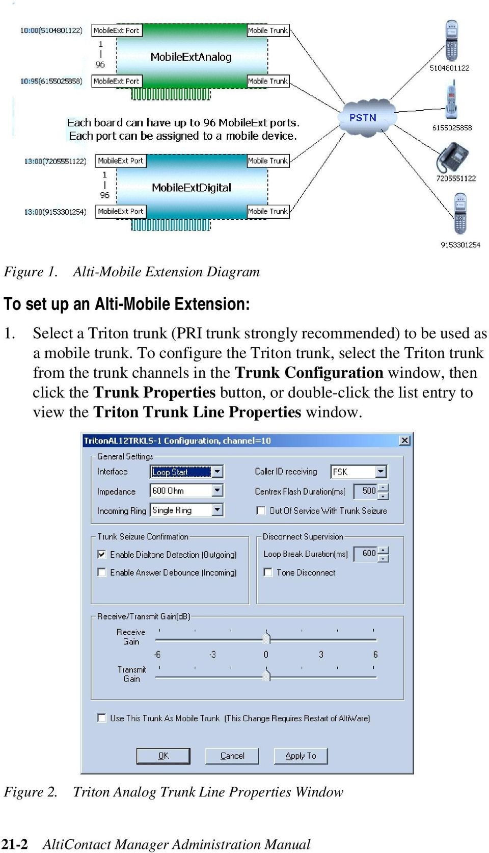 To configure the Triton trunk, select the Triton trunk from the trunk channels in the Trunk Configuration window, then click