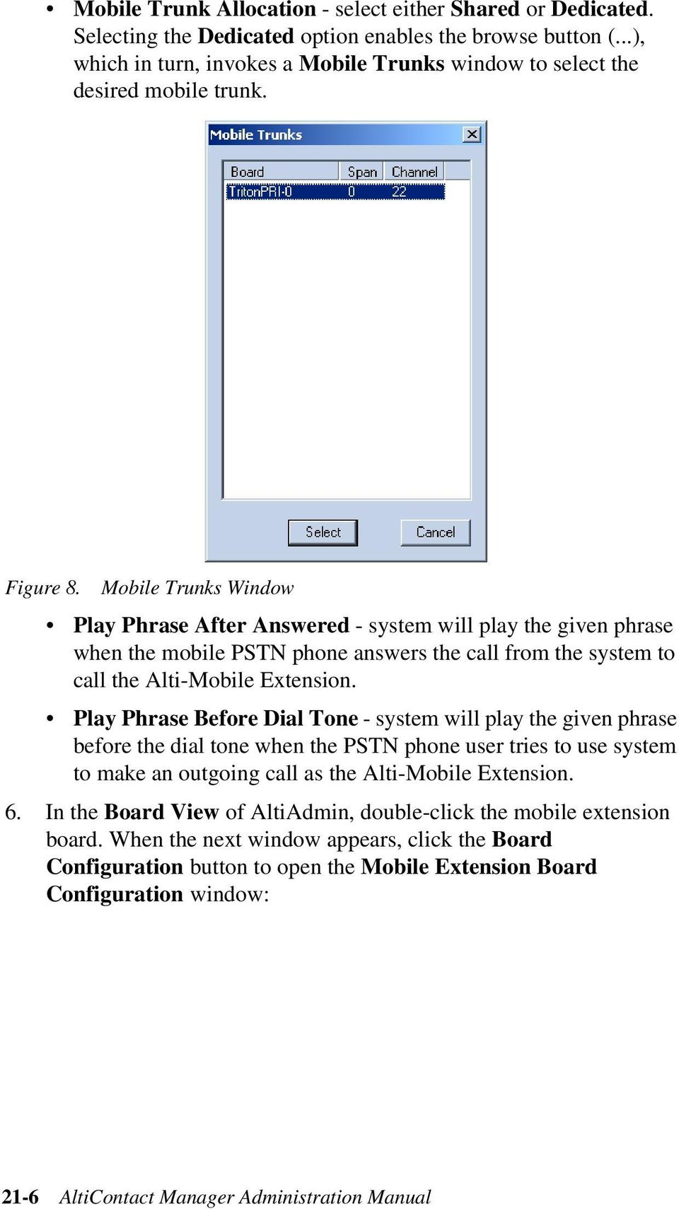 Mobile Trunks Window Play Phrase After Answered - system will play the given phrase when the mobile PSTN phone answers the call from the system to call the Alti-Mobile Extension.