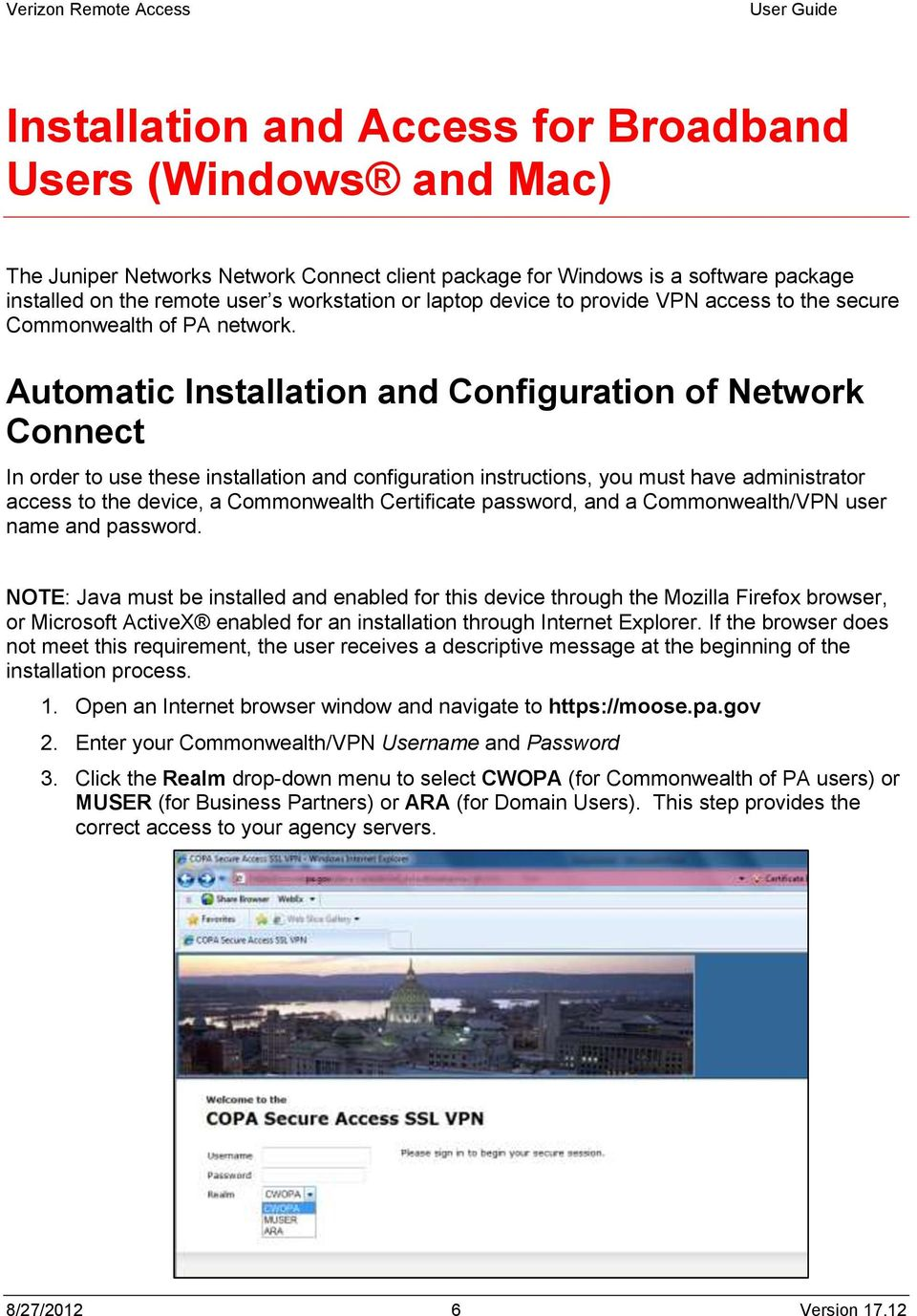 Automatic Installation and Configuration of Network Connect In order to use these installation and configuration instructions, you must have administrator access to the device, a Commonwealth