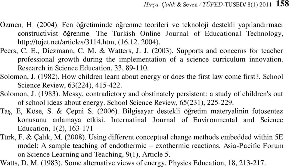 Supports and concerns for teacher professional growth during the implementation of a science curriculum innovation. Research in Science Education, 33, 89-110. Solomon, J. (1982).