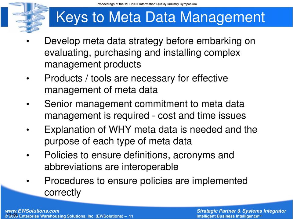 time issues Explanation of WHY meta data is needed and the purpose of each type of meta data Policies to ensure definitions, acronyms and