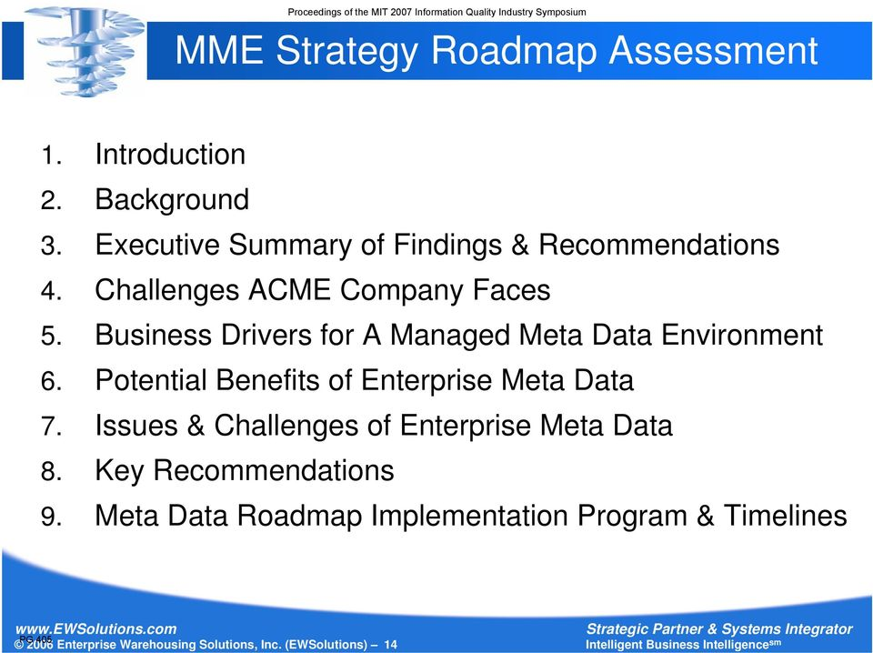 Business Drivers for A Managed Meta Data Environment 6. Potential Benefits of Enterprise Meta Data 7.