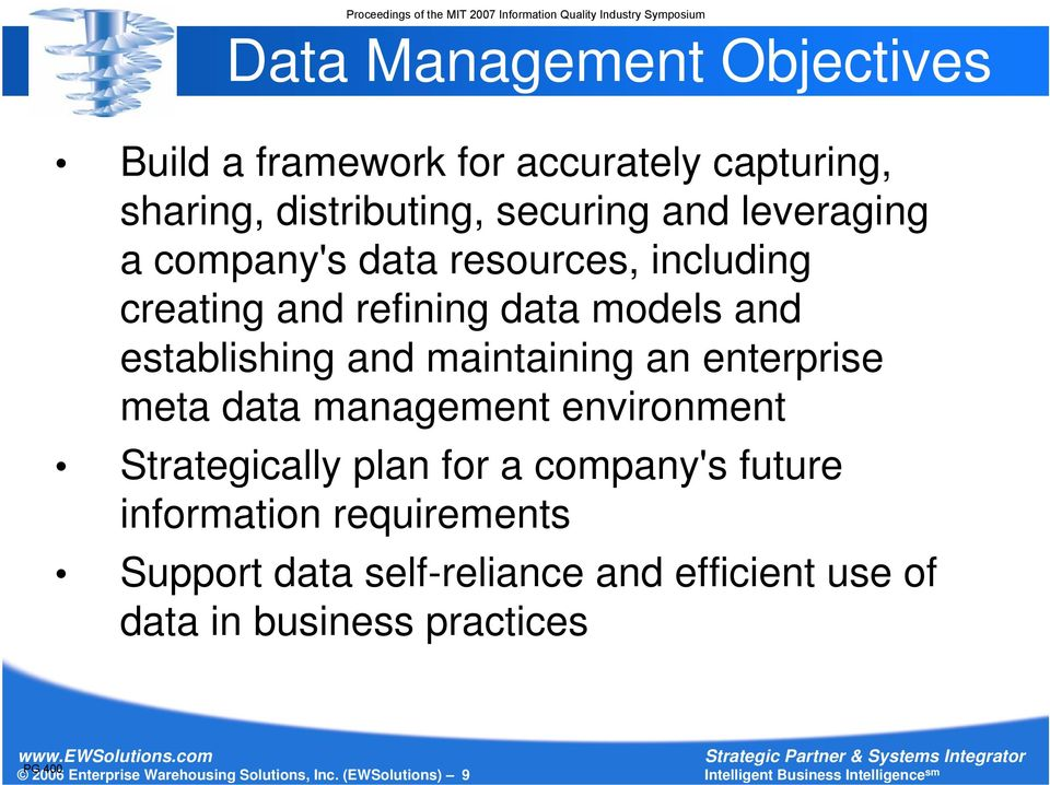 meta data management environment Strategically plan for a company's future information requirements Support data