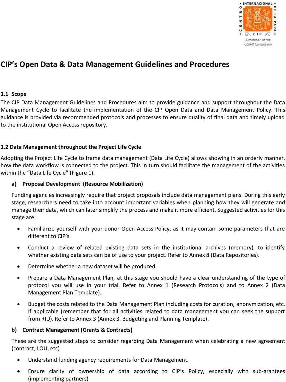 Management Policy. This guidance is provided via recommended protocols and processes to ensure quality of final data and timely upload to the institutional Open Access repository. 1.