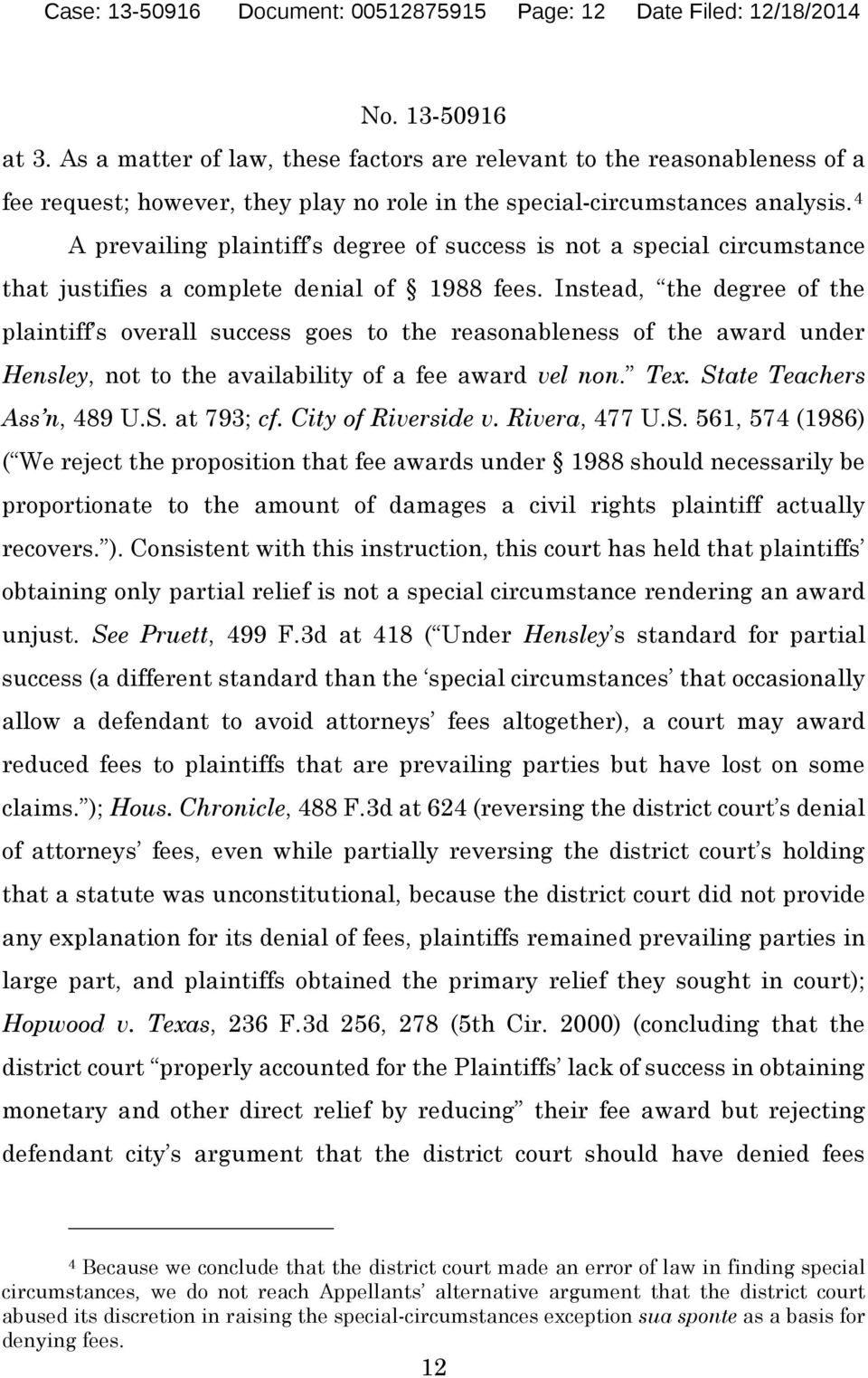 4 A prevailing plaintiff s degree of success is not a special circumstance that justifies a complete denial of 1988 fees.