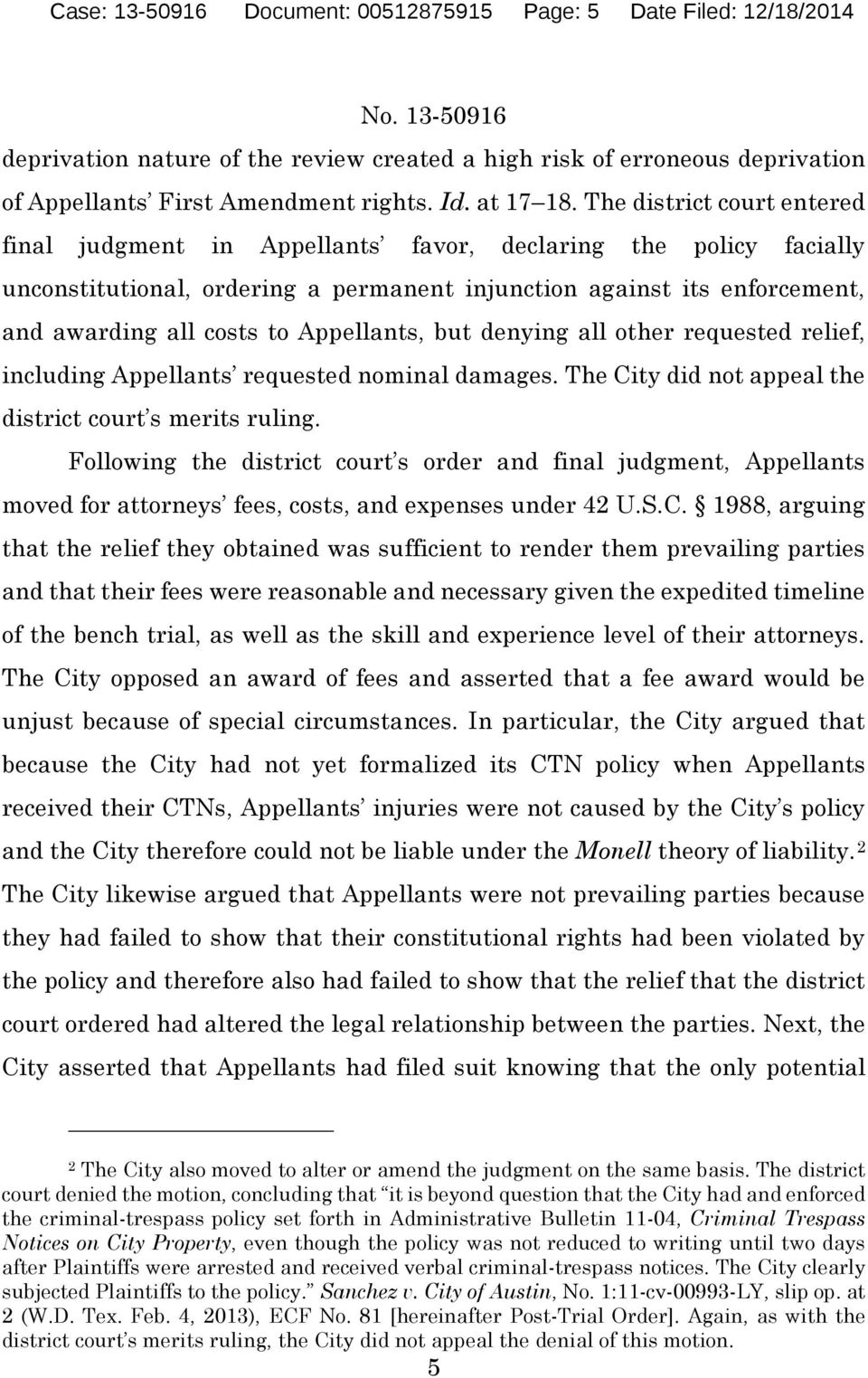 Appellants, but denying all other requested relief, including Appellants requested nominal damages. The City did not appeal the district court s merits ruling.