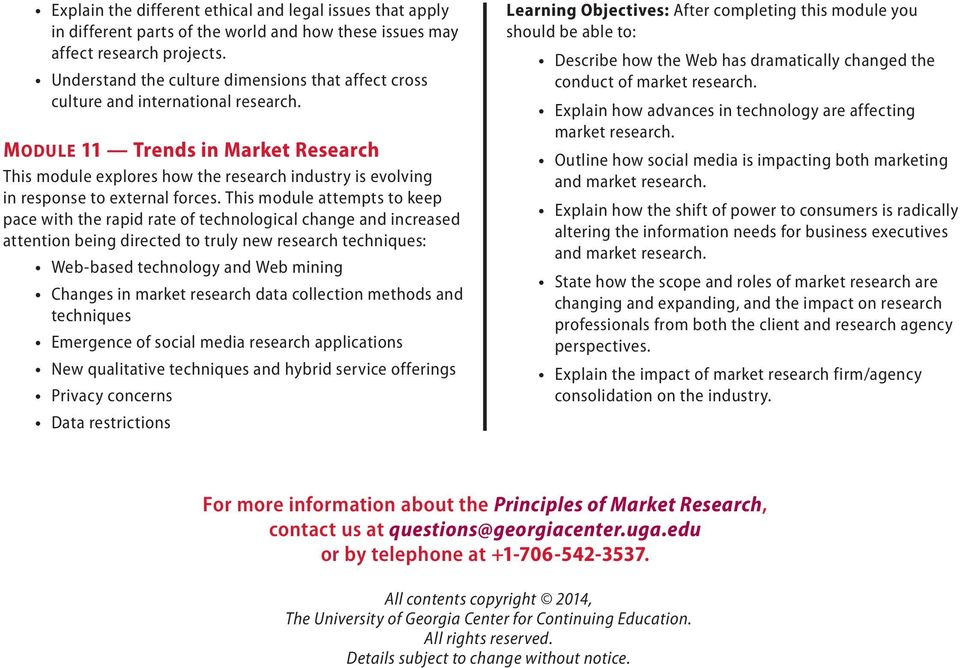 MODULE 11 Trends in Market Research This module explores how the research industry is evolving in response to external forces.