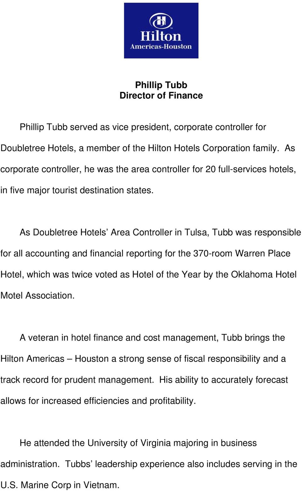 As Doubletree Hotels Area Controller in Tulsa, Tubb was responsible for all accounting and financial reporting for the 370-room Warren Place Hotel, which was twice voted as Hotel of the Year by the