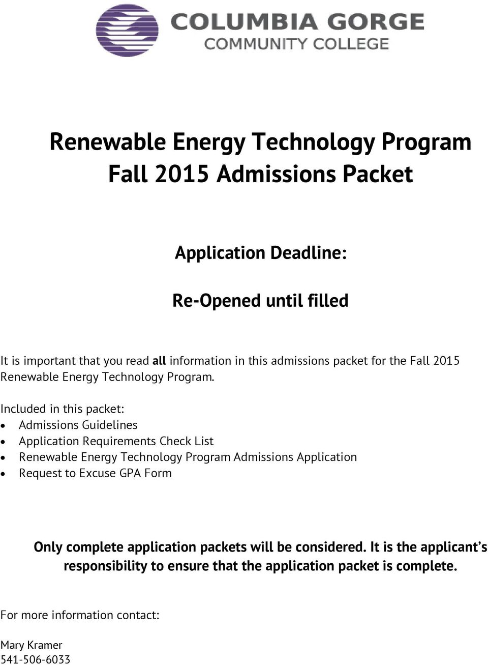 Included in this packet: Admissions Guidelines Application Requirements Check List Renewable Energy Technology Program Admissions Application
