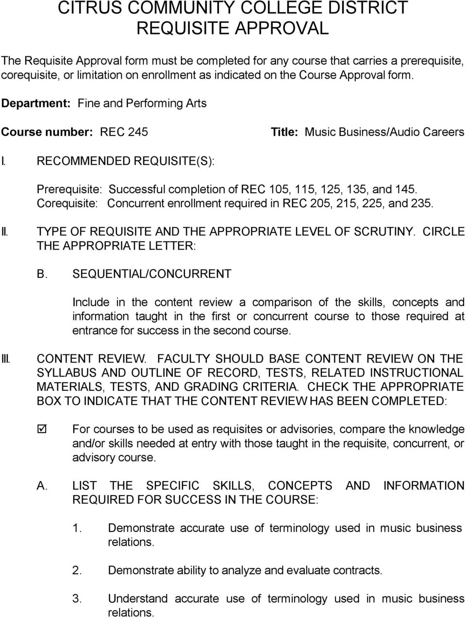 Corequisite: Concurrent enrollment required in REC 205, 215, 225, and 235. II. TYPE OF REQUISITE AND THE APPROPRIATE LEVEL OF SCRUTINY. CIRCLE THE APPROPRIATE LETTER: B.