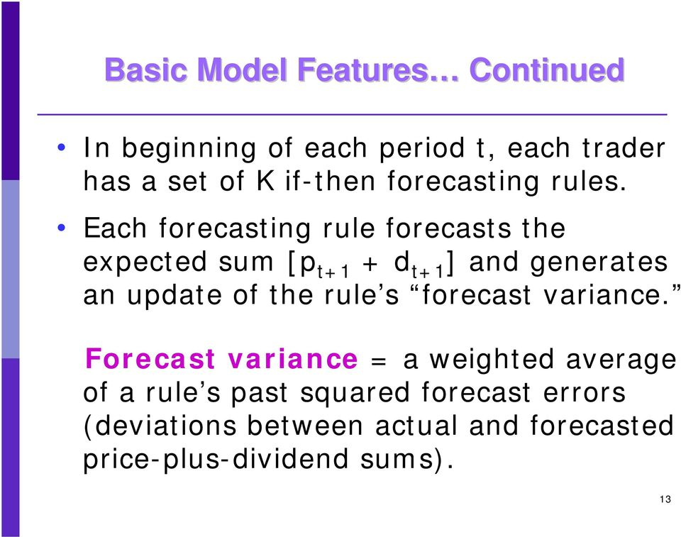 Each forecasting rule forecasts the expected sum [p t+1 + d t+1 ] and generates an update of the