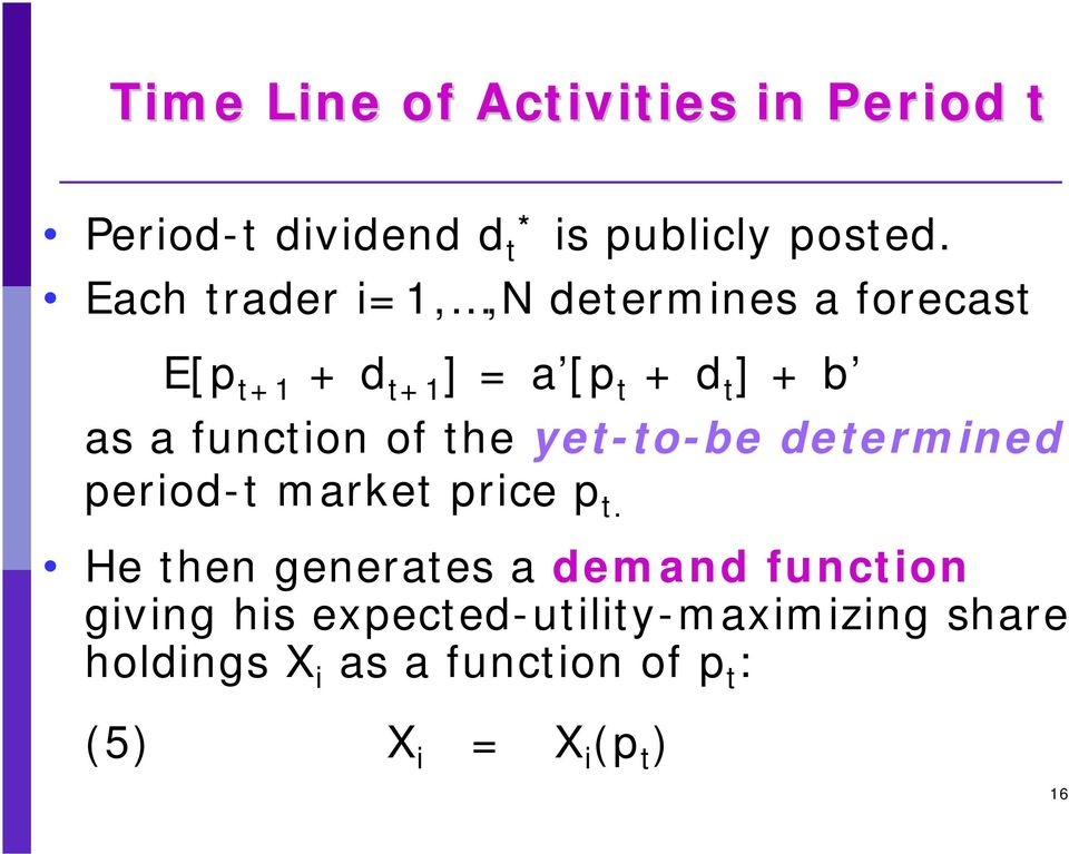 function of the yet-to-be determined period-t market price p t.
