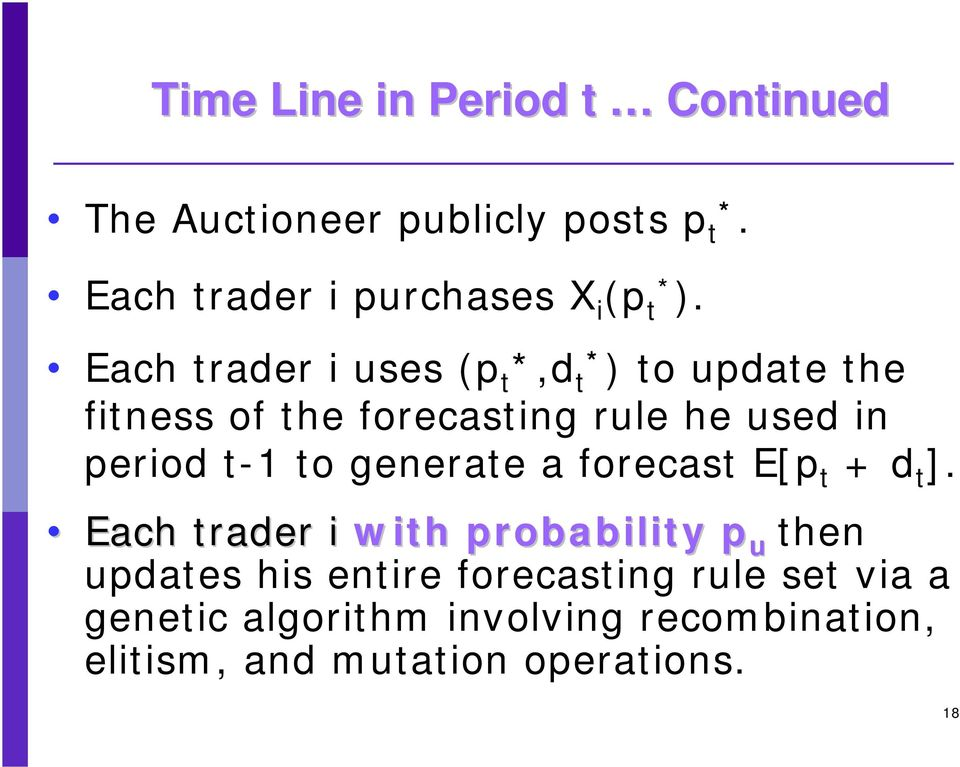 Each trader i uses (p t *,d t* ) to update the fitness of the forecasting rule he used in period t-1