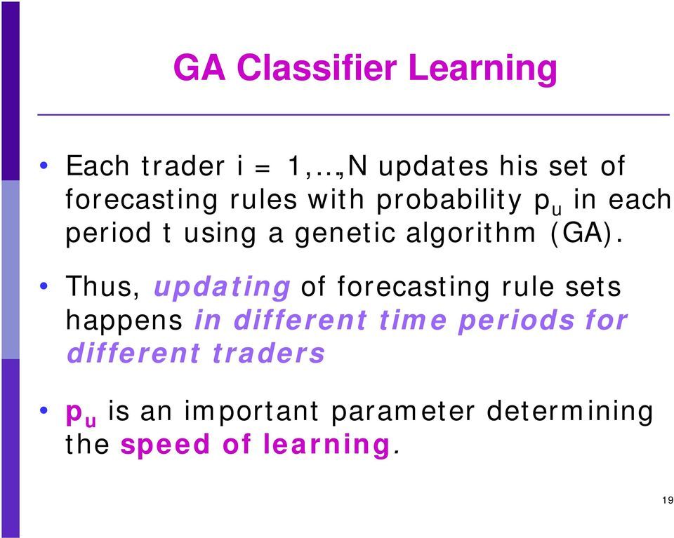 Thus, updating of forecasting rule sets happens in different time periods for